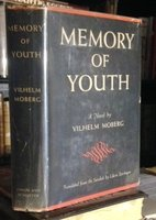 MEMORY OF YOUTH. Translated from the Swedish by Edwin Bjorkman. by MOBERG, Vilhelm