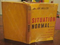 SITUATION NORMAL by MILLER, Arthur