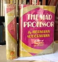 THE MAD PROFESSOR. Translated by Isabel Leighton and Otto P. Schinnerer. by SUDERMANN, Hermann
