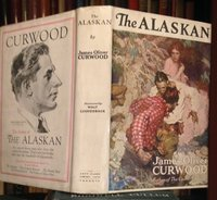 THE ALASKAN. A Novel of the North. With Illustrations by Walt Louderback. by CURWOOD, James Oliver