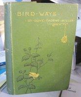 BIRD-WAYS (with ALS) by MILLER, Olive Thorne (pseud. of Harriet Mann Miller, 1831-1918)