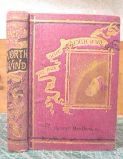 "AT THE BACK OF THE NORTH WIND. Author of ""Dealings with the Fairies,"" ""Ranald Bannerman,"" Etc., Etc. by MacDONALD, George"