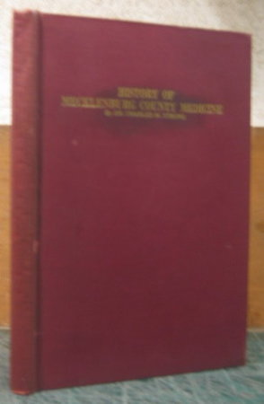 HISTORY OF MECKLENBURG COUNTY MEDICINE by STRONG, Charles M., Dr.