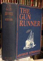 THE GUN-RUNNER. A Novel. by STRINGER, Arthur