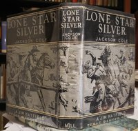 "LONE STAR SILVER. A ""Jim Hatfield"" Texas Ranger Story. by COLE, Jackson (pseud. of Oscar Schisgall and Leslie Scott)"