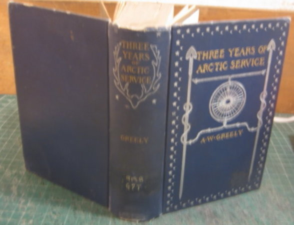 THREE YEARS OF ARCTIC SERVICE. An Account of the Lady Franklin Bay Expedition of 1881-84 and the Attainment of the Farthest North by Greely, Adolphus W.