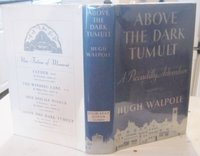 ABOVE THE DARK TUMULT by WALPOLE, HUGH