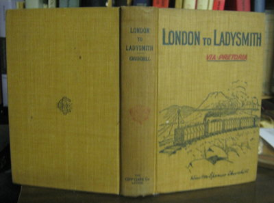LONDON TO LADYSMITH Via Pretoria by CHURCHILL, Winston Spencer