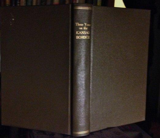 THREE YEARS ON THE KANSAS BORDER. In Perils by mine own Countrymen by A CLERGYMAN (John McNamara)