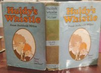 HULDY'S WHISTLE. Illustrated by William Donahey by Miller, Annie Archbold