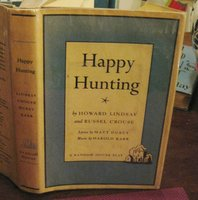 HAPPY HUNTING. A New Musical Comedy. Lyrics by Matt Dubey. Music by Harold Karr by LINDSAY, Howard and Russel Crouse