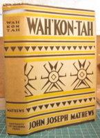 WAH'KON-TAH. Illustrated by May Todd Aaron by MATHEWS, John Joseph