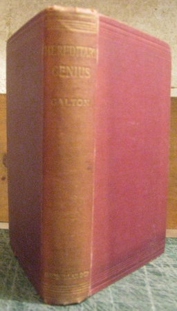 HEREDITARY GENIUS: An inquiry into its laws and consequences by GALTON, Francis (1822-1911)