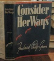 CONSIDER HER WAYS by GROVE, Frederick Philip