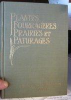 Plantes Fourragères, Prairies et Pâturages...Avec gravures à l'aquarelle de Norman Criddle (FARM WEEDS OF CANADA) by CLARK, Geo. H. and M. Oscar Malte
