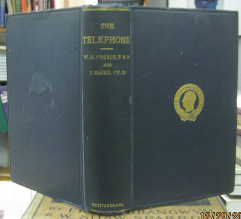 THE TELEPHONE by PREECE, William Henry and Julius Maier