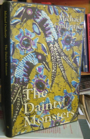 THE DAINTY MONSTERS (inscribed) by ONDAATJE,  Michael