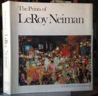 THE PRINTS OF LEROY NEIMAN: a catalogue raisonné of serigraphs, lithographs, and etchings. Volume I by LEIBOVITZ, Maury, editor