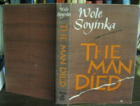 THE MAN DIED: prison notes by SOYINKA, Wole