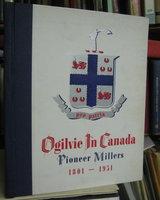 OGILVIE IN CANADA. Pioneer Millers 1801-1951 by Stevens, G.R.