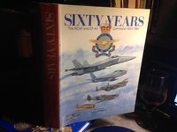 SIXTY YEARS. The RCAF and CF Air Command 1924-1984 by MILBERRY, Larry, editor