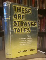 THESE ARE STRANGE TALES. by ABBOT, Anthony [pseud. of Charles Fulton Oursler].