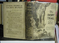 THE IVORY TRAIL. Illustrated by Joseph Clement Croll by MUNDY, Talbot (pseud. of William Lancaster Gribbon)