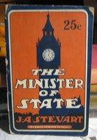 THE MINISTER OF STATE by STEUART, John A. (John Alexander Steuart, 1861-1932)