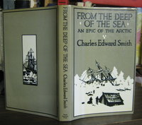 FROM THE DEEP OF THE SEA: the diary of Charles Edward Smith, Surgeon of the Whale-ship Diana, of Hull. Edited by his son, Chalres Edward Smith Harris by SMITH, Charles Edward