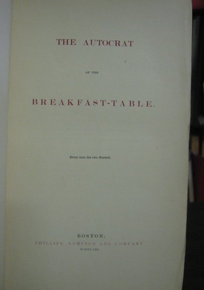 THE AUTOCRAT OF THE BREAKFAST TABLE (inscribed to Sarah Josepha Hale) by HOLMES, Oliver Wendell, Sr. (1809-94)