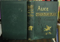 ALICE and other plays for Children. With eight original plates and four picture initials by Mary Sibree, and original and adapted music by FREILIGRATH-KROEKER, Kate (Lewis Carroll)