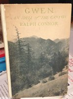 GWEN: an idyll of the canyon by CONNOR, Ralph (pseud. of Charles W. Gordon)