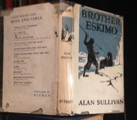 BROTHER ESKIMO. Illustrated by George Avison. by SULLIVAN, Alan