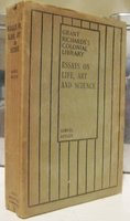 ESSAYS ON LIFE, ART AND SCIENCE. Edited by R.A. Streatfeild by BUTLER, Samuel