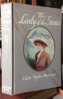 THE LADY OF THE SNOWS: a novel. With illustrations and decorations by J. Allen St. John by HARRISON, Edith Ogden, 1862-1955