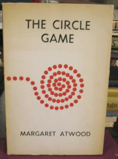 THE CIRCLE GAME by Atwood, Margaret