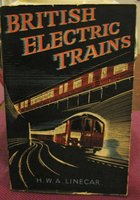BRITISH ELECTRIC TRAINS by LINECAR, Howard W.A.