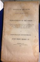 A DEFENSE OF THE SOUTH AGAINST THE REPROACHES AND ENCROACHMENTS OF THE NORTH: in which slavery is shown to be an institution of God intended to form the basis of the best social state and the only safeguard to the permanence of a republican government by BROOKES, Iveson L., Rev., A.M., 1793-1865