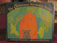 THE CHRISTMAS BIRTHDAY STORY. Pictures by Helen Lucas (inscribed) by LAURENCE, Margaret