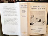 ANTARCTIC ADVENTURE. Scott's Northern Party. With A New Foreword by Sir Vivian Fuchs by PRIESTLY, Raymond E.