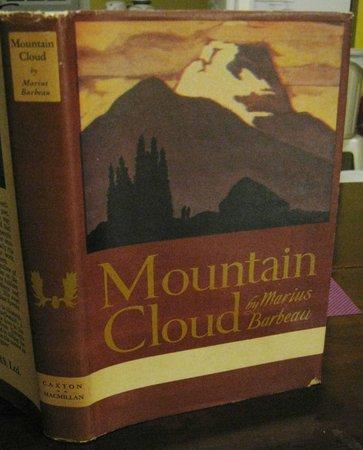 MOUNTAIN CLOUD. Ilustrations by Thoreau MacDonald. by BARBEAU, Marius