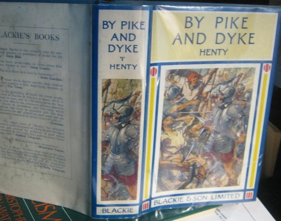 BY PIKE AND DIKE: a tale of the rise of the Dutch Republic by HENTY, G. A.