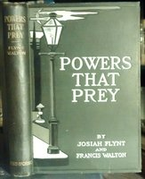 POWERS THAT PREY by FLYNT, Josiah and Francis Walton (pseuds. of Josiah Flynt Willard and Alfred Hodder)