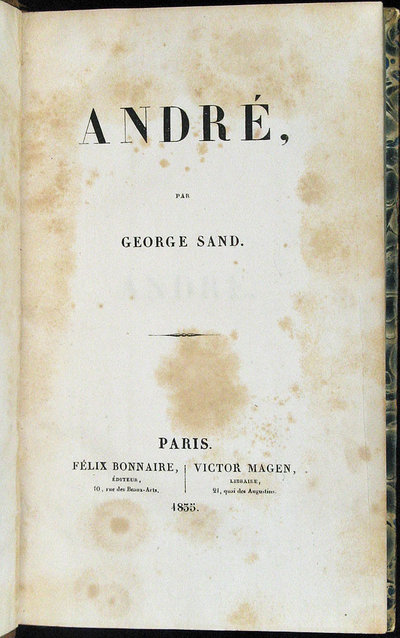 ANDRÉ by SAND, George (pseud. of Amantine-Lucile-Aurore Dupin. 1804-76)