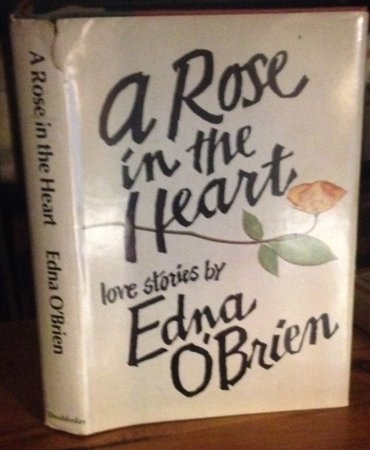 A ROSE IN THE HEART (signed) by O'BRIEN, Edna