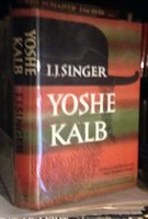 YOSHE KALB. Introduction by Isaac Beshivis Singer. Translated from the Yiddish by Maurice Samuel (THE SINNER) by SINGER, I.J.