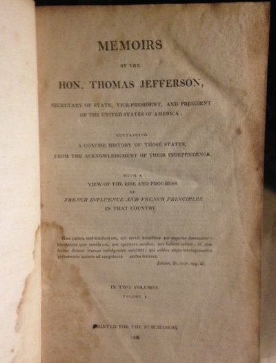 Memoirs of the Hon. Thomas Jefferson, Secretary of State, Vice-President, and President of the United States of America; containing a concise history of those states, from the acknowledgment of their independence... by (Carpenter, Stephen Cullen, 1753-1830) (Thomas Jefferson)