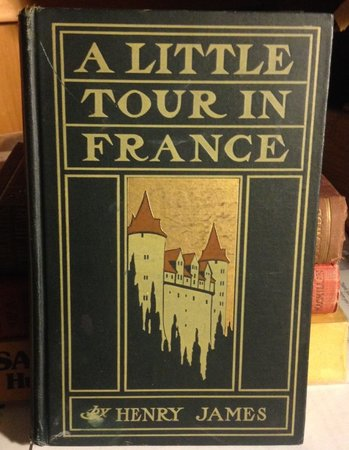 A LITTLE TOUR IN FRANCE. With illustrations by Joseph Pennell by JAMES, Henry
