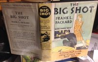 THE BIG SHOT by PACKARD, Frank L.