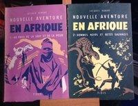 Nouvelle aventure en Afrique: I-au pays de la soif et de la peur. II- hommes noirs et bêtes sauvages... by Hébert, Jacques, 1923-2007